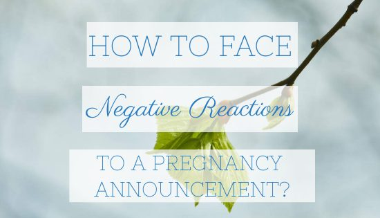 Blog Post Header - How to Face Negative Reactions to Pregnancy Announcement.